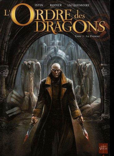 L'Ordre des dragons, Tome 3 : Le Premier