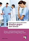 Klopfen gegen den Stress. Prozess- und Embodimentfokussierte Psychologie (PEP) im Pflegealltag nutzen (Erste Hilfen)