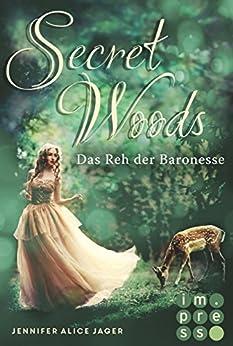 Secret Woods 1: Das Reh der Baronesse (Märchenadaption von »Brüderchen und Schwesterchen«) von [Jager, Jennifer Alice]
