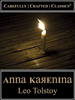 Anna Karenina (Maude Translation) (Carefully Crafted Classics® Book 1) by [Tolstoy, Leo]