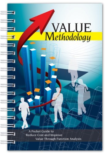 Value Methodology: A Pocket Guide to Reduce Cost and Improve Value Through Function Analysis by Lawrence D Miles Foundation (2008-07-08)