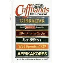 German Military Cuffbands, 1784-Present by Gordon Williamson (1999-01-15)