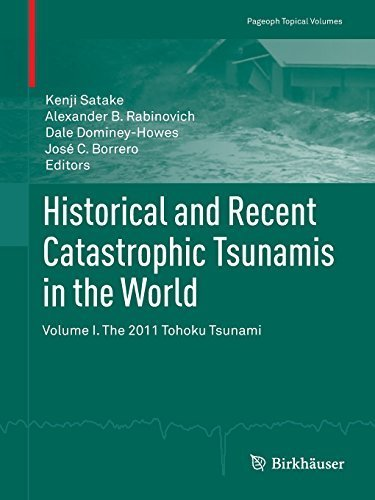 Historical and Recent Catastrophic Tsunamis in the World: Volume I. The 2011 Tohoku Tsunami (Pageoph Topical Volumes) (2013-08-24)