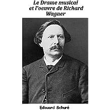 Le Drame musical et l'œuvre de Richard Wagner (French Edition)