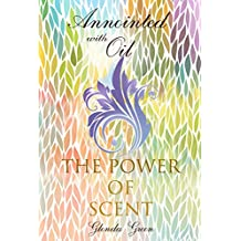 Anointed with Oil, the Power of Scent