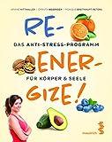 Reenergize! Das Anti-Stress-Programm für Körper & Seele