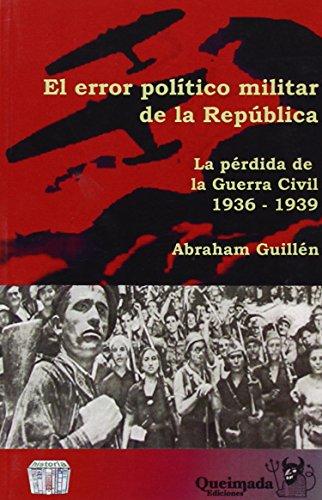 El error político militar de la República. La pérdida de la Guerra Civil 1936-1939 (Nuestra Memoria)