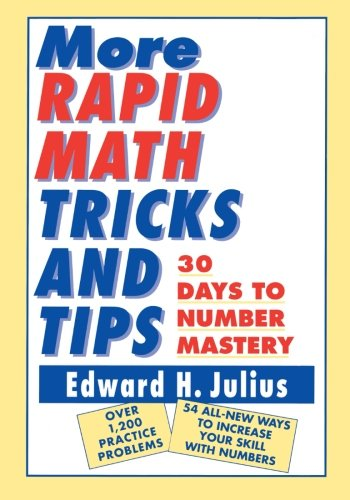 More Rapid Math: Tricks and Tips: 30 Days to Number Mastery por Edward H. Julius