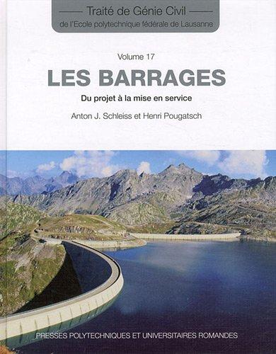 Les barrages, vol 17: Du projet à la mise en service