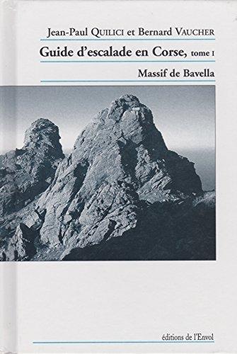 Guide de l'escalade en Corse, tome 1 : Massif de Bavella