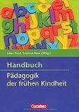 Handbuch Pädagogik der frühen Kindheit von Lilian Fried (Herausgeber), Prof. Dr. Susanna Roux (Herausgeber) (März 2013) Taschenbuch