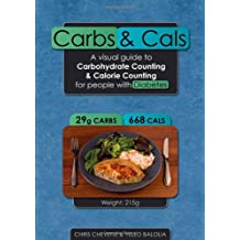 Carbs & Cals: A Visual Guide to Carbohydrate & Calorie Counting for People with Diabetes
