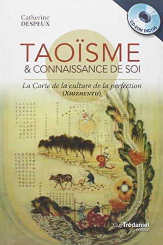 Taoïsme et connaissance de soi : La carte de la culture de la perfection (1Cédérom)