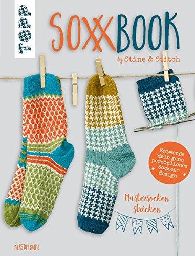 SoxxBook by Stine & Stitch: Mustersocken stricken. Entwerfe dein ganz persönliches Sockendesign. Mit Online-Videos. Sonderausstattung mit verlängertem Nachsatz (Stricken Socken Einfache)