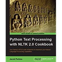 Python Text Processing with NLTK 2.0 Cookbook by Jacob Perkins (2010-11-11)