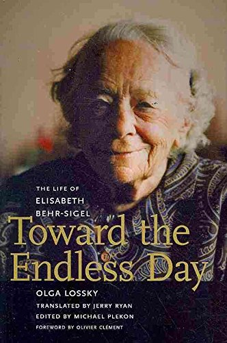 [ TOWARD THE ENDLESS DAY: THE LIFE OF ELISABETH BEHR-SIGEL ] Toward the Endless Day: The Life of Elisabeth Behr-Sigel By Lossky, Olga ( Author ) Apr-2010 [ Hardcover ]