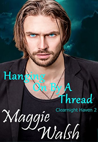 Hanging On By A Thread (Clearnight Haven Book 2)