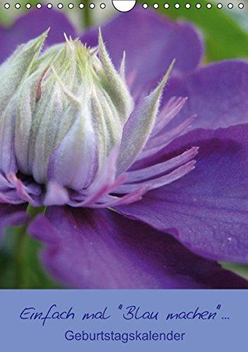 Einfach mal Blau machen... (Wandkalender immerwährend DIN A4 hoch): Blau machen...keine Termine! Geburtstagskalender (Monatskalender, 14 Seiten)