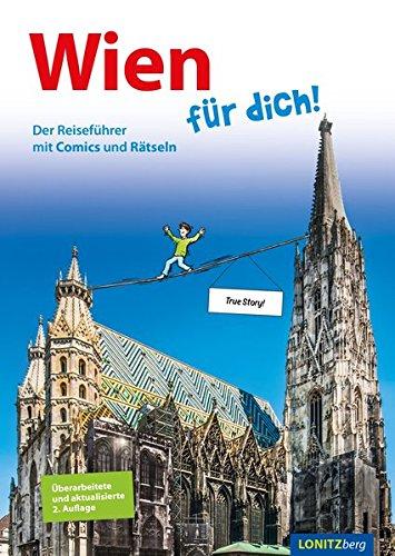 Wien für dich!: Der Reiseführer mit Comics und Rätseln