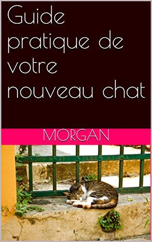 Couverture du livre Guide pratique de votre nouveau chat (laVieDesChats.com t. 5)