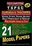 TSPSC Gurukula Teachers Preliminary ( Screening Test ) Top 21 Model Papers [ ENGLISH MEDIUM ]