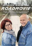 Network-Marketing Roadmovie: Unsere aufregende Reise zu finanzieller Freiheit und ultimativem Lebenserfolg - Sabine Lindemann, Wolfgang Lindemann