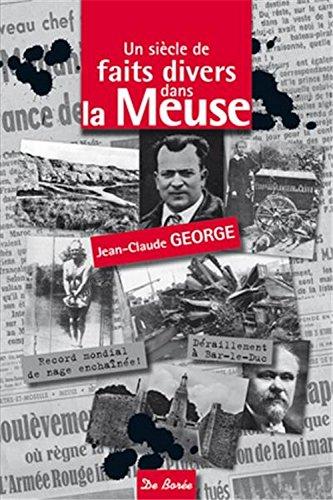 Siècle de faits divers dans la Meuse (Un)