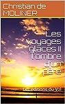 Les voyages glacés II l'ombre d'un père: Les éditions du Val par Moliner