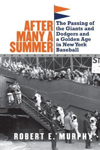 After Many a Summer: The Passing of the Giants and Dodgers and a Golden Age in New York Baseball Reprint edition by Murphy, Robert E. (2013) Paperback