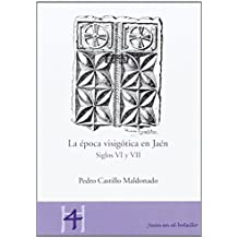 La época visigótica en Jaén.
