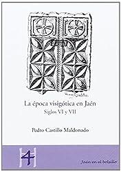 La época visigótica en Jaén. Siglos VI y VII (Jaén en el Bolsillo)