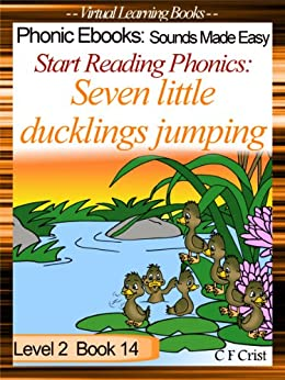 Start Reading Phonics 2.14 (ai/ee) & Sight Words - Seven Little Ducklings Jumping (Childrens Learning To Read Picture Book) (Phonic Ebooks: Kids Learn ... Early Readers Level 2) Sight Words) by [Crist, C.F.]