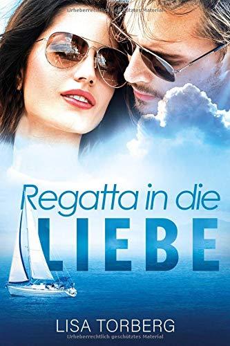 Regatta in die Liebe: Ein Sizilien-Roman (über Romantik Bücher)