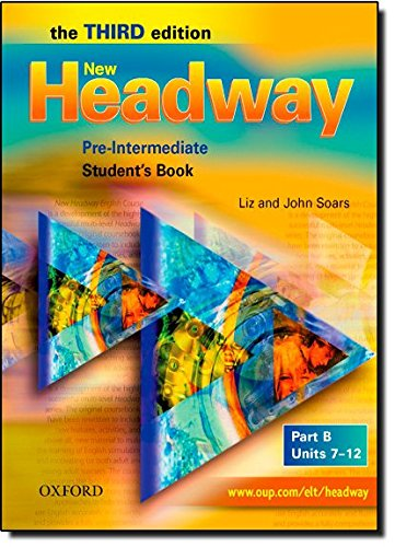 New Headway 3rd edition Pre-Intermediate. Student's Book B: Student's Book B Pre-intermediate lev (New Headway Third Edition)