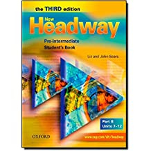 New Headway: Pre-Intermediate Third Edition: Student's Book B: Student's Book B Pre-intermediate lev (Headway ELT)