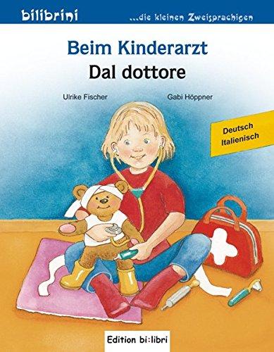 Beim Kinderarzt-Dal dottore (Bilibrini. Die kleinen Zweisprachigen)