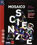 Mosaico scienze. Per la Scuola media. Con e-book. Con 2 espansioni online. Con libro: Laboratorio: A-B-C-D