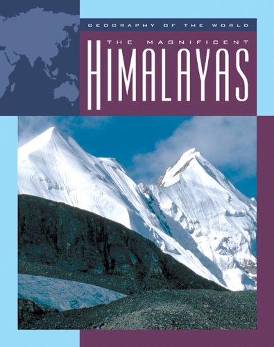 The Magnificent Himalayas (Geography of the World: Mountains)