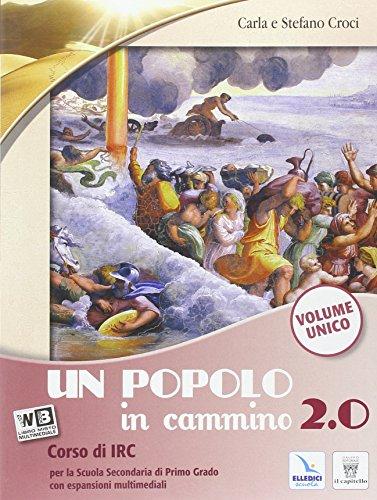 Un popolo in cammino 2.0. Vol. unico. Con e-book. Con espansione onlinne. Per la Scuola media