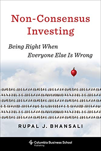 Non-Consensus Investing: Being Right When Everyone Else Is Wrong (Heilbrunn Center for Graham & Dodd Investing Series) (English Edition)