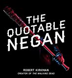 The Quotable Negan: Warped Witticisms and Obscene Observations from The Walking Dead'...