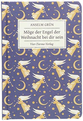 Möge der Engel der Weihnacht bei dir sein. Geschenkbuch von Anselm Grün (Geschenkbücher von Anselm Grün)