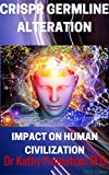 """SynopsisAt the very depths of an organism, we have the life.The hitherto unbreakable mechanism of gene interaction has been snipped apart by the revolutionary technique known as CRISPR. In this book, """"CRISPR Germline Alteration and Impact on Human Ci..."""