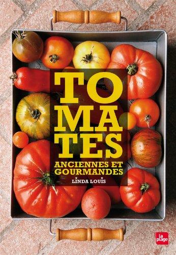 Tomates anciennes et gourmandes par Linda Louis