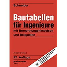 Schneider - Bautabellen für Ingenieure: mit Berechnungshinweisen und Beispielen