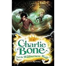 Charlie Bone and the Wilderness Wolf by Jenny Nimmo (2010-06-04)