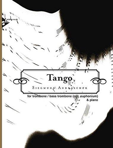 Tango: Posaune (Bassposaune) und Klavier. Partitur und Stimme.