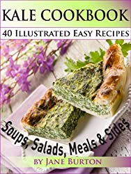 Kale Cookbook: Illustrated Easy Kale Recipes Book Including Soups, Salads, Sides, Dinners and Paleo Diet Recipes (Paleo Recipes: Paleo Recipes for Busy ... & Desserts Recipe Book 5) (English Edition)