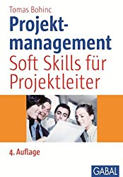 Projektmanagement: Soft Skills für Projektleiter (Whitebooks)
