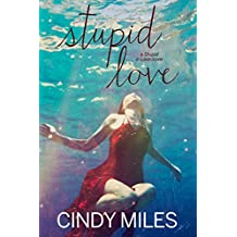 Stupid Love: New Adult Contemporary Romance (Stupid in Love Book 3)